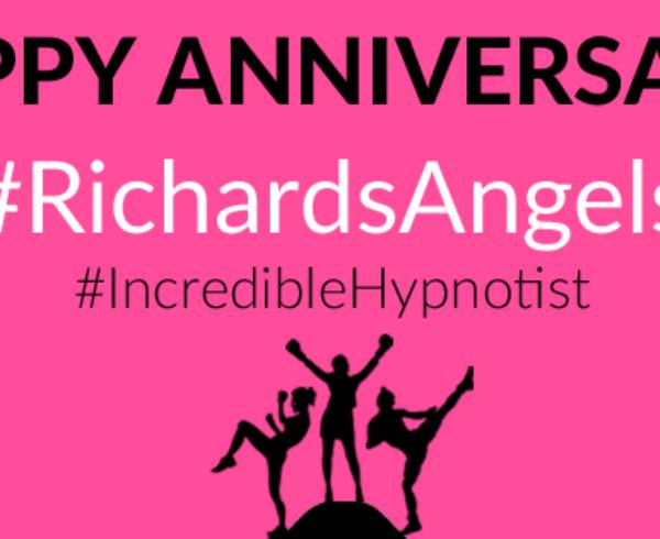 RichardsAngels and Incredible Hypnotist Anniversary