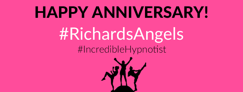 RichardsAngels and Incredible Hypnotist Anniversary